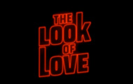 The Look of Love Trailer